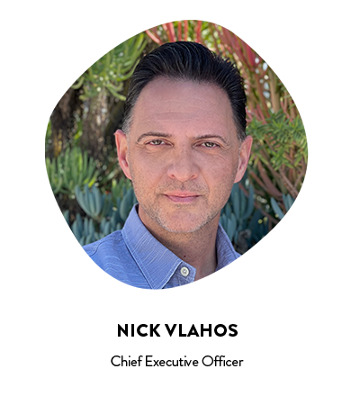 Nick Vlahos, Chief Executive Officer