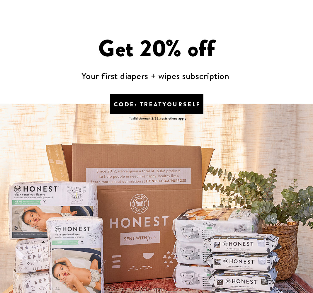 Save 20% on your first diapers + wipes subscription w/ code: TREATYOURSELF