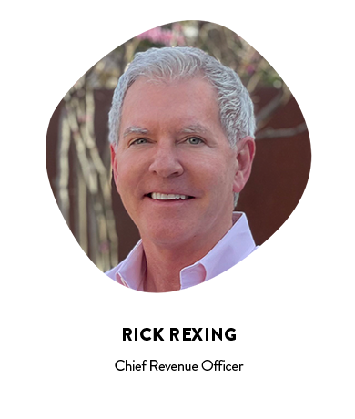 Rick Rexing, Chief Revenue Officer